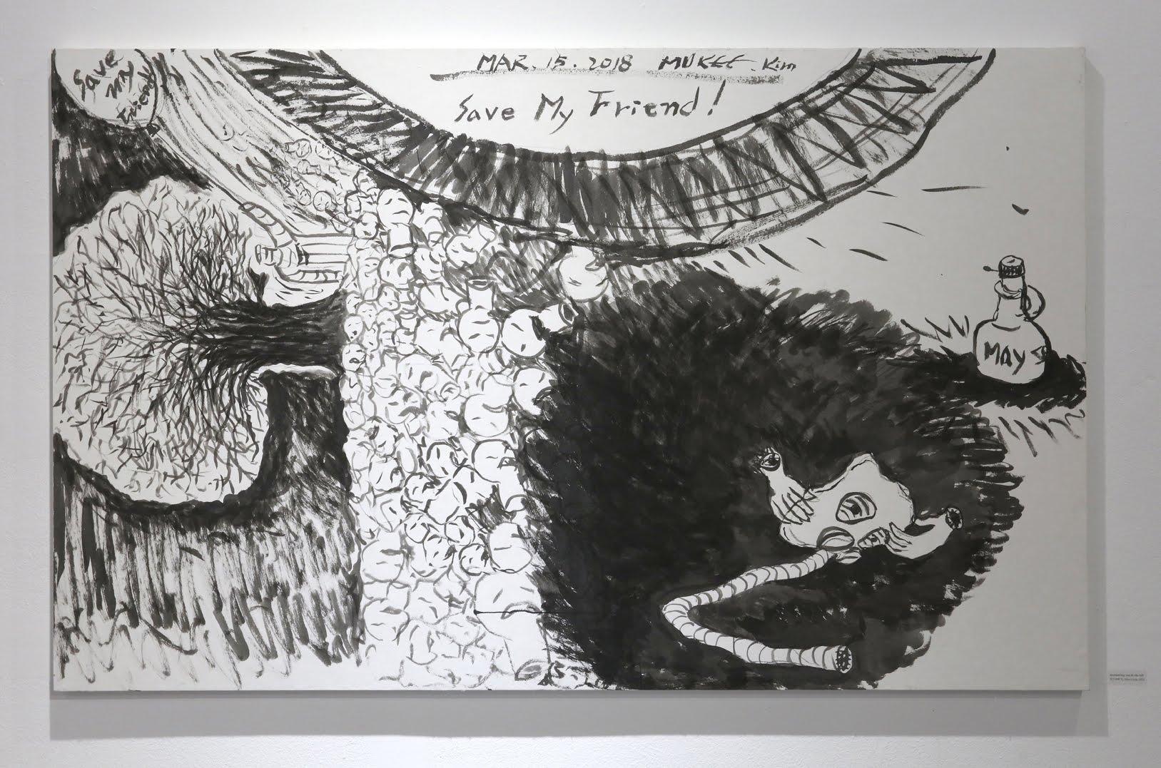 Mu Kee Kim Solo Exhibition: Save My Friend!